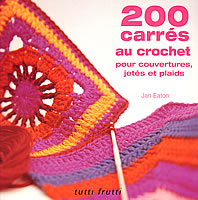 200 carrés au crochet - Tutti Frutti