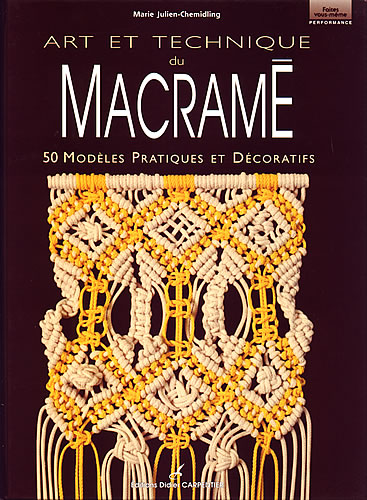 Art et technique du macram carpentier jeu de mailles - Technique de macrame ...