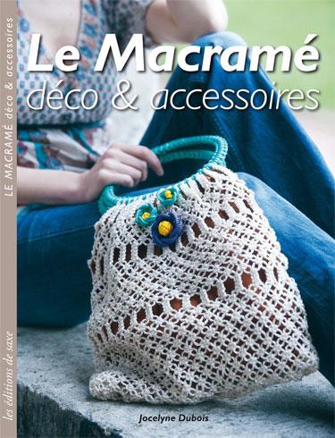 Le macram d co accessoires editions de saxe jeu de mailles - Macrame pour debutant ...