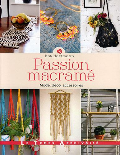 passion macram mode d co accessoires le temps apprivois jeu de mailles. Black Bedroom Furniture Sets. Home Design Ideas