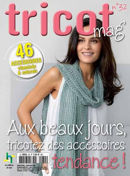 Revue Tricot Mag n°32 - Aux beaux jours, tricotez des accessoires tendance ! b613868da569
