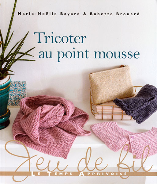 Tricoter au point mousse - Le Temps Apprivoisé