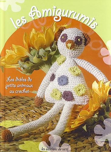 Les amigurumis les dr les de petits animaux au crochet - Edition de saxe ...