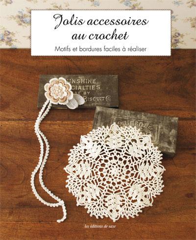 Jolis accessoires au crochet editions de saxe jeu de mailles - Edition de saxe ...