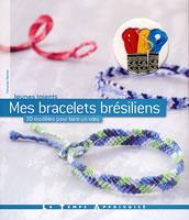 Mes bracelets brésiliens, 30 modèles pour faire un voeu - LTA