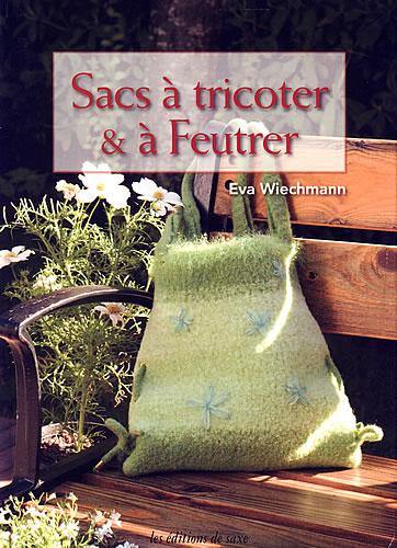 Sacs tricoter feutrer editions de saxe jeu de mailles - Edition de saxe ...